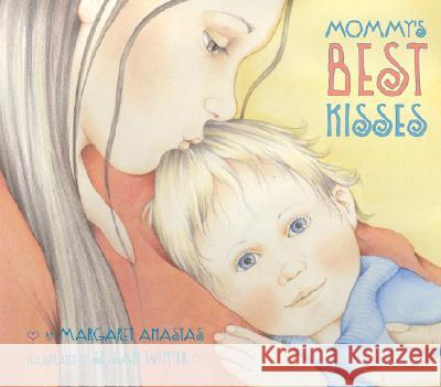 Mommy's Best Kisses Margaret Anastas Susan Winter 9780061241307