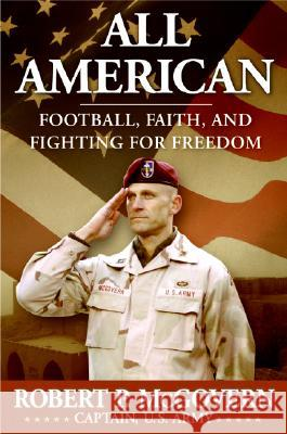 All American: Football, Faith, and Fighting for Freedom Robert McGovern 9780061244155