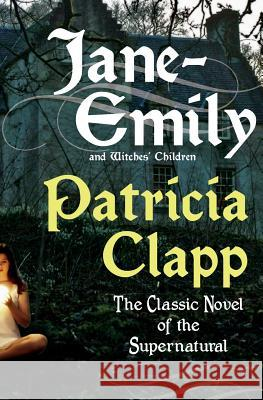 Jane-Emily and Witches' Children Patricia Clapp 9780061245015