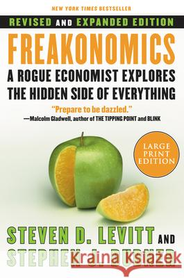 Freakonomics REV Ed: A Rogue Economist Explores the Hidden Side of Everything Steven D. Levitt Stephen J. Dubner 9780061245138