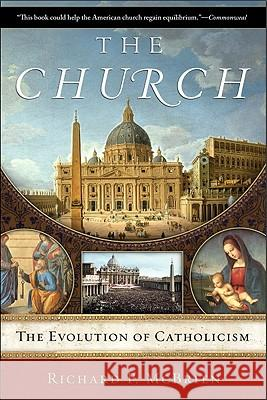 The Church: The Evolution of Catholicism Richard P. McBrien 9780061245251 HarperOne