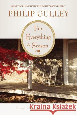 For Everything a Season: Simple Musings on Living Well Philip Gulley 9780061252181