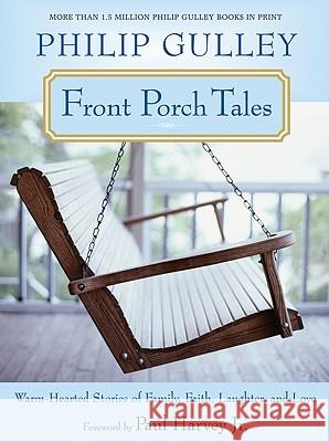 Front Porch Tales: Warm-Hearted Stories of Family, Faith, Laughter, and Love Philip Gulley Paul, Jr. Harvey 9780061252303