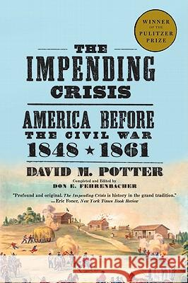 The Impending Crisis: America Before the Civil War, 1848-1861 Davis Potter David M. Potter 9780061319297
