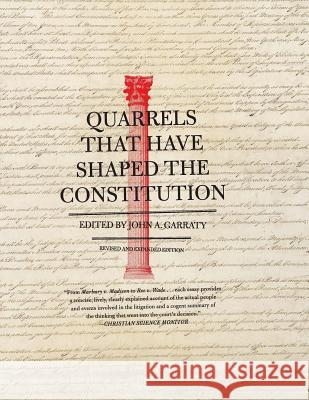 Quarrels That Have Shaped the Constitution: Revised and Expanded Edition John Arthur Garraty 9780061320842