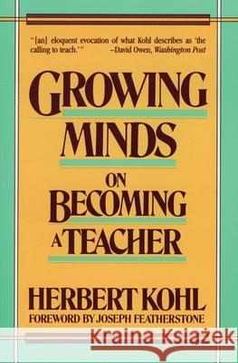 Growing Minds Herbert R. Kohl Joseph Featherstone 9780061320897 HarperCollins Publishers