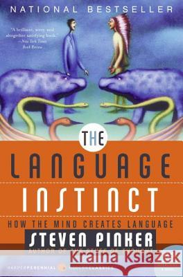 The Language Instinct : How the Mind Creates Language Steven Pinker 9780061336461