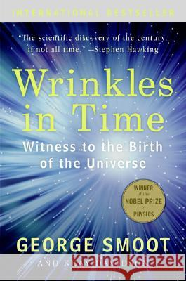 Wrinkles in Time: Witness to the Birth of the Universe George Smoot Keay Davidson 9780061344442