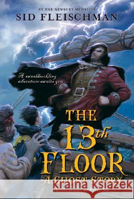 The 13th Floor: A Ghost Story Sid Fleischman Peter Sis 9780061345036 Greenwillow Books