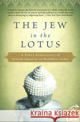 The Jew in the Lotus: A Poet's Rediscovery of Jewish Identity in Buddhist India Rodger Kamenetz 9780061367397