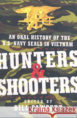 Hunters & Shooters: An Oral History of the U.S. Navy SEALs in Vietnam Bill Fawcett 9780061375668 Harper Paperbacks