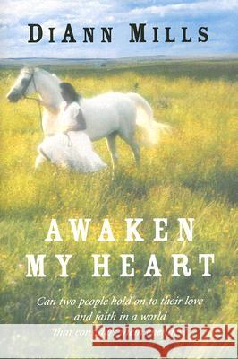 Awaken My Heart DiAnn Mills 9780061376016