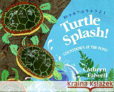 Turtle Splash!: Countdown at the Pond Cathryn Falwell Cathryn Falwell 9780061429279