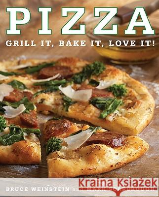 Pizza Bruce Weinstein Mark Scarbrough 9780061434457 William Morrow Cookbooks
