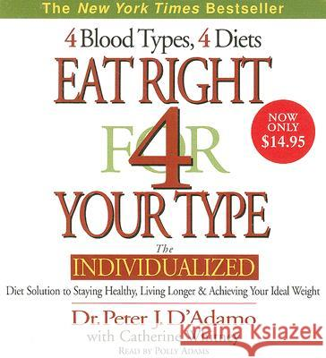 Eat Right for Your Type CD Low Price - audiobook Peter D'Adamo Polly Adams 9780061441844