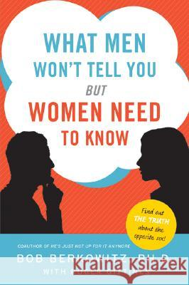What Men Won't Tell You But Women Need to Know Bob Berkowitz Roger Gittines 9780061450303