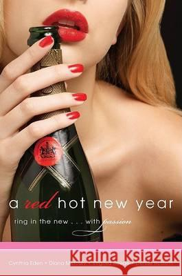 A Red Hot New Year Diana Mercury Denise Rossetti Cynthia Eden 9780061451478