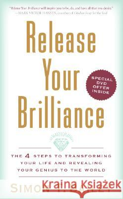 Release Your Brilliance: The 4 Steps to Transforming Your Life and Revealing Your Genius to the World Simon T. Bailey 9780061451874