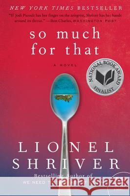 So Much for That Lionel Shriver 9780061458590