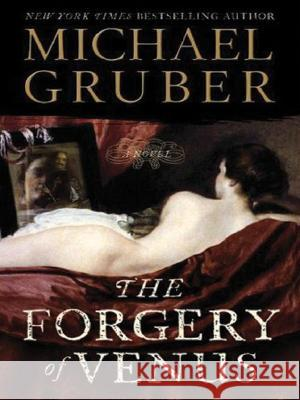 The Forgery of Venus Michael Gruber 9780061469039