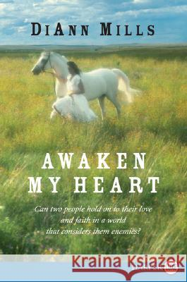 Awaken My Heart DiAnn Mills 9780061470943