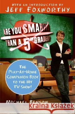 Are You Smarter Than a Fifth Grader?: The Play-At-Home Companion Book to the Hit TV Show! Michael Benson Jeff Foxworthy 9780061473067