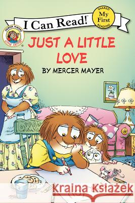 Little Critter: Just a Little Love Mercer Mayer Mercer Mayer 9780061478154