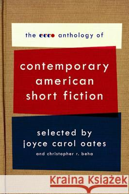 The Ecco Anthology of Contemporary American Short Fiction Joyce Carol Oates 9780061661587