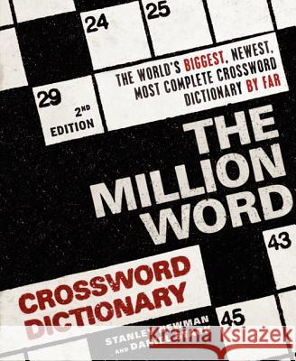 The Million Word Crossword Dictionary, 2nd Edition Stanley Newman Daniel Stark 9780061689017