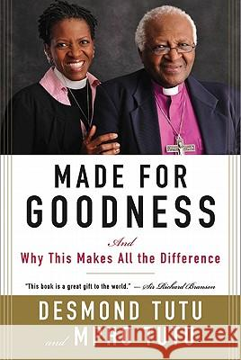 Made for Goodness: And Why This Makes All the Difference Desmond Tutu Mpho Tutu 9780061706608 HarperOne
