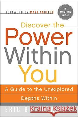 Discover the Power Within You: A Guide to the Unexplored Depths Within Eric Butterworth 9780061723797