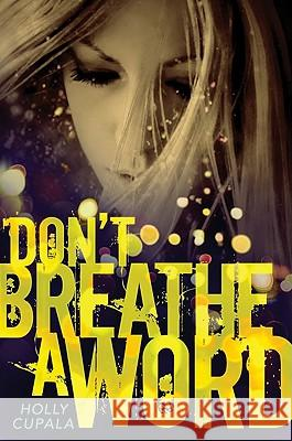 Don't Breathe a Word Holly Cupala 9780061766695