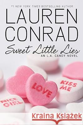 Sweet Little Lies : An L.A. Candy Novel Lauren Conrad 9780061767616