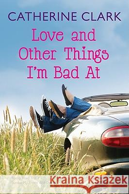 Love and Other Things I'm Bad at: Rocky Road Trip/Sundae My Prince Will Come Catherine Clark 9780061778636