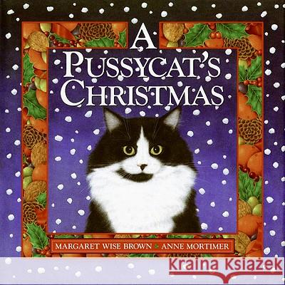A Pussycat's Christmas Margaret Wise Brown Anne Mortimer 9780061869785 HarperCollins