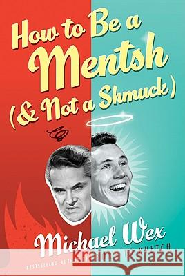 How to Be a Mentsh (and Not a Shmuck) LP Michael Wex 9780061885891 Harperluxe