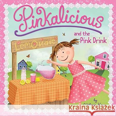 Pinkalicious and the Pink Drink Victoria Kann Susan Hill Victoria Kann 9780061927324