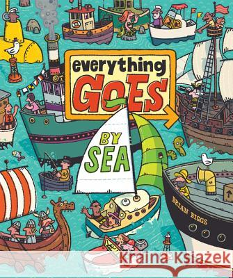 Everything Goes by Sea Brian Biggs Brian Biggs 9780061958113