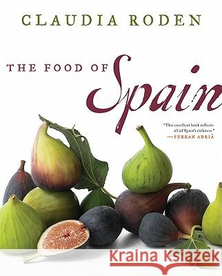 The Food of Spain Claudia Roden 9780061969621