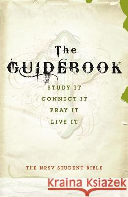 Guidebook Student Bible-NRSV: Study It, Connect It, Pray It, Live It  9780061988196