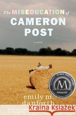 The Miseducation of Cameron Post Emily M. Danforth 9780062020567