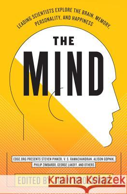 The Mind: Leading Scientists Explore the Brain, Memory, Personality, and Happiness John Brockman 9780062025845