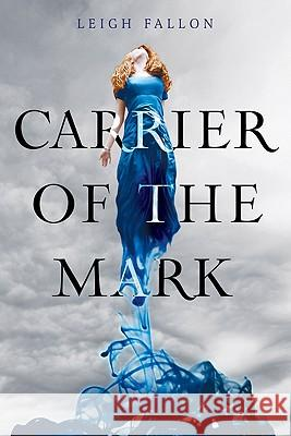 Carrier of the Mark Leigh Fallon 9780062027870