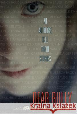 Dear Bully: 70 Authors Tell Their Stories Megan Hall 9780062060976
