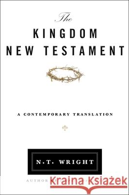 Kingdom New Testament-OE: A Contemporary Translation N. T. Wright 9780062064929