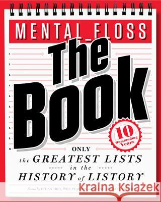 Mental Floss: The Book: The Greatest Lists in the History of Listory Will Pearson Mangesh Hattikudur 9780062069306 Harper Paperbacks