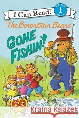 The Berenstain Bears: Gone Fishin'! Mike Berenstain Mike Berenstain 9780062075598