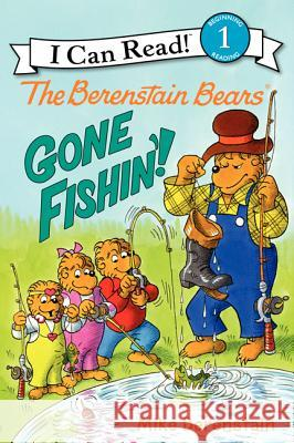 The Berenstain Bears: Gone Fishin'! Mike Berenstain Mike Berenstain 9780062075604