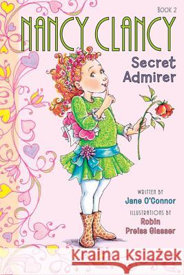 Nancy Clancy, Secret Admirer Robin Preiss Glasser 9780062084200
