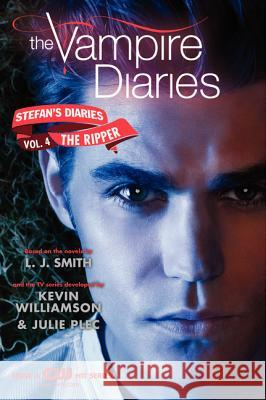 The Vampire Diaries: Stefan's Diaries #4: The Ripper L. J. Smith 9780062113931